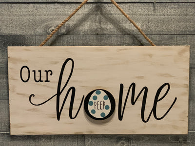 Our Home Wood Sign with Interchangeable Designs - April Sign of the Month