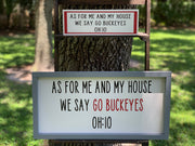 As For Me And My House We Say Go Buckyeys (Small Block Sign)