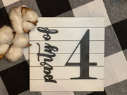 This is an image of the square 5x5 shiplap mini party of 4 sign.  You can purchase the number you want by making a note in the note section once addd to your cart.