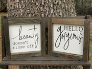 Beauty Doesn't Rinse Off displays the sign paired with Hello Gorgeous Sign.  Each sign is sold separately.