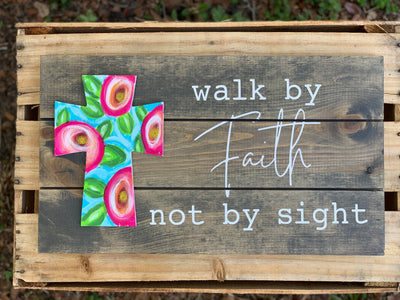 Walk By Faith Not By Sight Pallet Sign