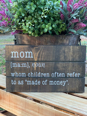 "Mom, Whom Children Often Refer To As ""Made Of Money"""