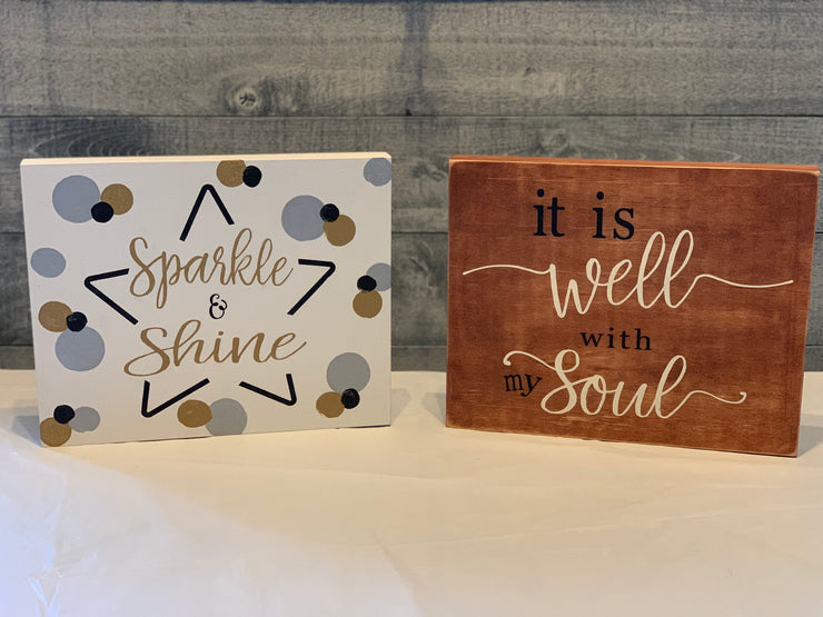 Choose between It is well with my soul or Sparkle & Shine wood signs