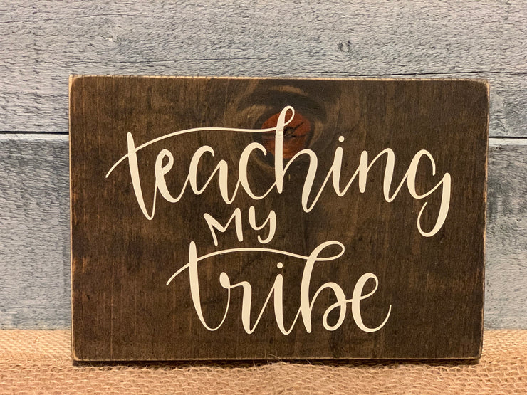 Teaching my tribe block wood sign