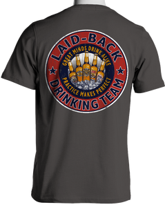 Laid Back Drinking Team-Men's Chill T-Shirt