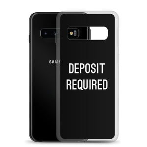 Deposit Required Samsung Case