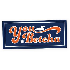 You Betcha Vinyl Sticker