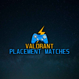 VALORANT PLACEMENT MATCHES