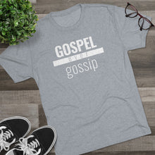 Load image into Gallery viewer, Gospel Over Gossip - Premium TriBlend Tee - Overwear Gear