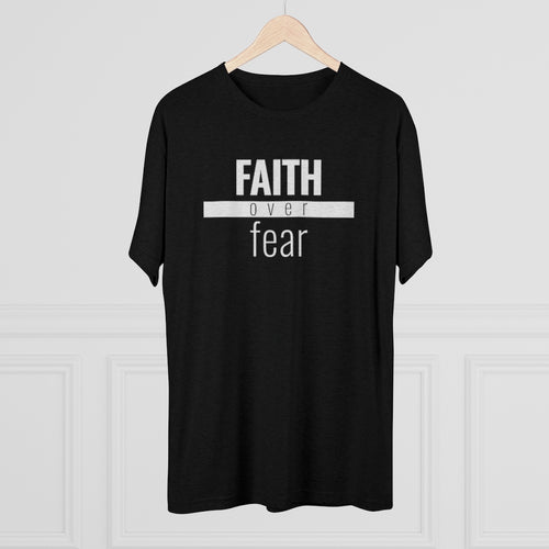 Faith Over Fear - Premium TriBlend Tee - Overwear Gear