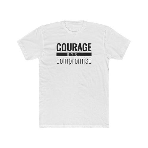 Courage Over Compromise - Classic Unisex Tee - Overwear Gear