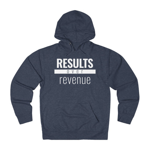 Results Over Revenue - Unisex Hoodie - Overwear Gear