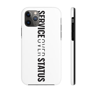 Service Over Status - Tough Phone Case (White) - Overwear Gear