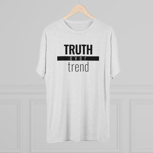 Truth Over Trend - Premium TriBlend Tee