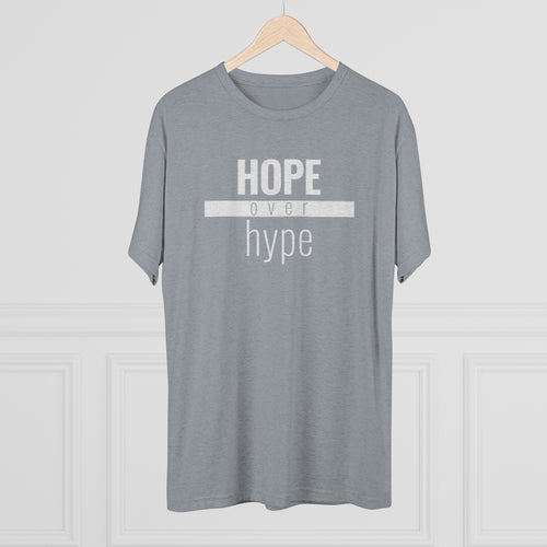 Hope Over Hype - Premium TriBlend Tee