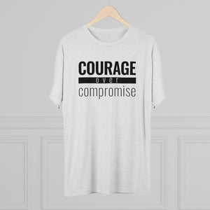 Courage Over Compromise - Premium TriBlend Tee