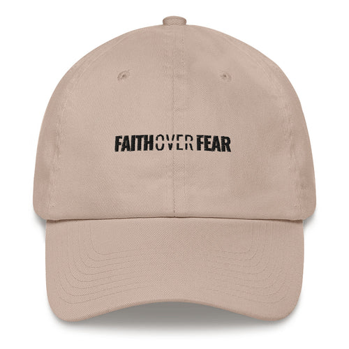 Faith Over Fear - Dad hat - Overwear Gear