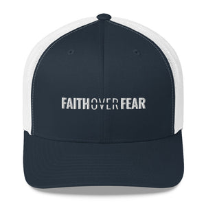 Faith Over Fear - Trucker Cap - Overwear Gear