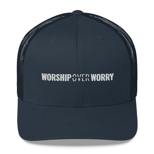 Worship Over Worry - Trucker Cap - Overwear Gear