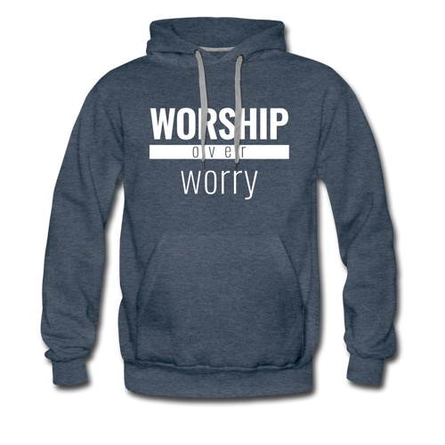 Worship Over Worry - Premium Hoodie - heather denim