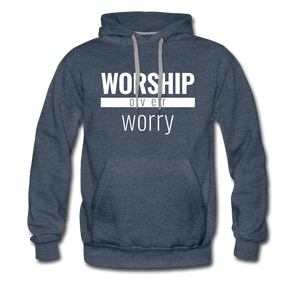 Worship Over Worry - Premium Hoodie - Overwear Gear