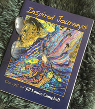 Load image into Gallery viewer, Inspired Journeys Book....  the art of Jill Louise Campbell