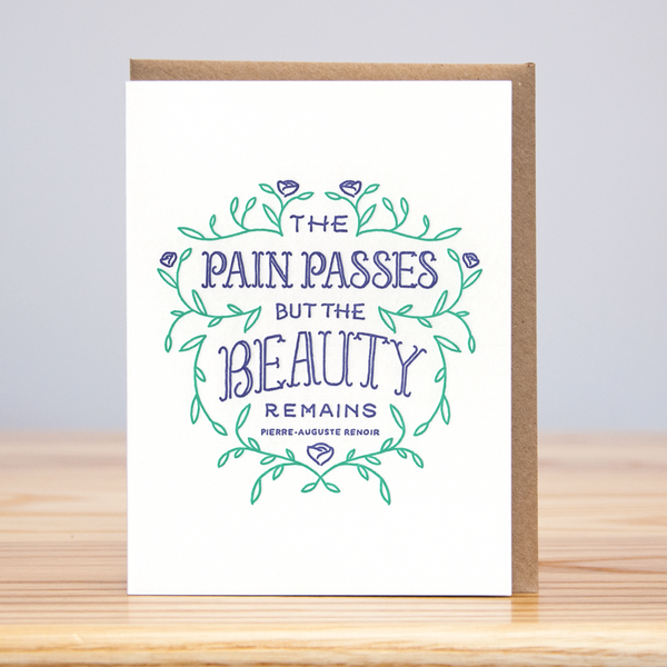The Pain Passes Letterpress Card