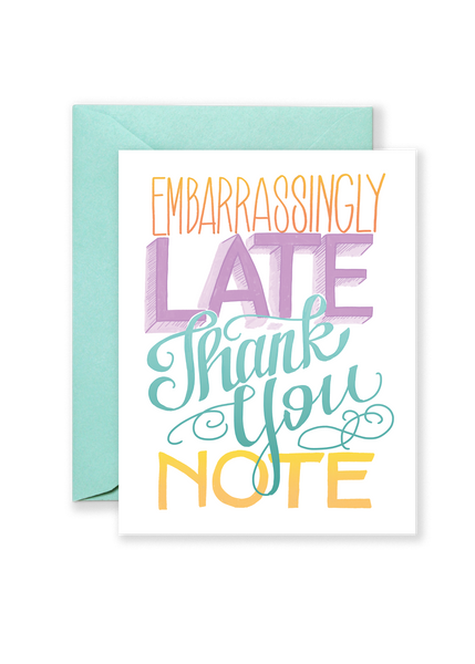 Embarrassingly Late Thank You Greeting Card