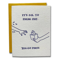 It's O.K. To Freak Out Card