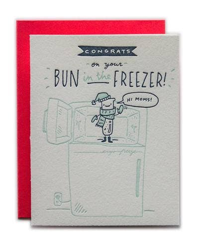 Bun in the Freezer Hi, Moms Card