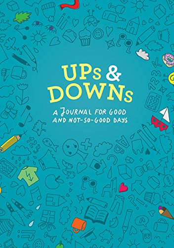 Ups and Downs: A Journal for Good and Not-So-Good Days