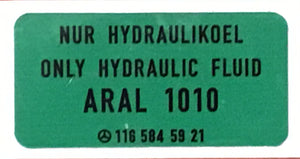 HPF W116, 6.9  Hydraulic Tank Sticker  'Only Hydraulic Fluid ARAL 1010',  Mercedes Benz 116 584 59 21