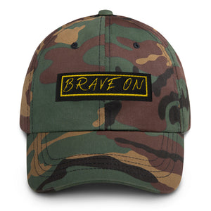 *Brave On* Embroidered Classic Dad hat