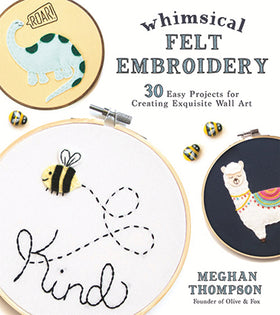 Whimsical Felt Embroidery - Meghan Thompson