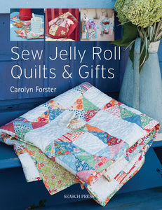 Sew Jelly Roll Quilts & Gifts - Carolyn Forster