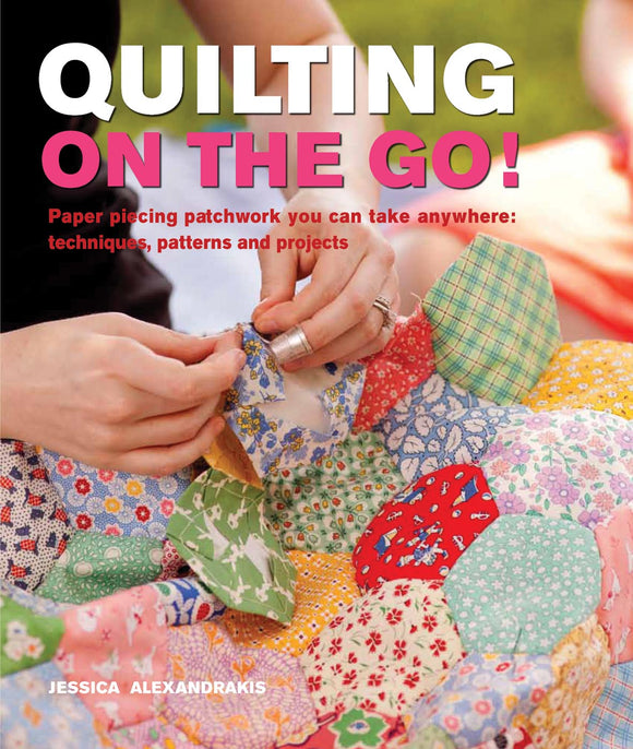 Quilting on the Go - Jessica Alexandrakis