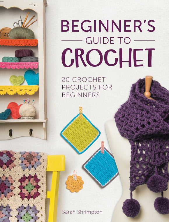 Beginner's Guide To Crochet - Sarah Shrimpton