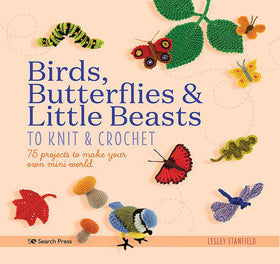 Birds, Butterflies & Little Beasts - Lesley Stanfield