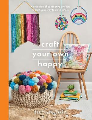Craft Your Own Happy - Becci Mai Ford