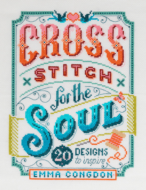 Cross Stitch for the Soul - Emma Congdon