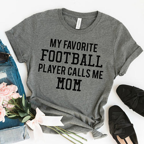 My Favorite Football Player Calls Me Mom T-Shirt