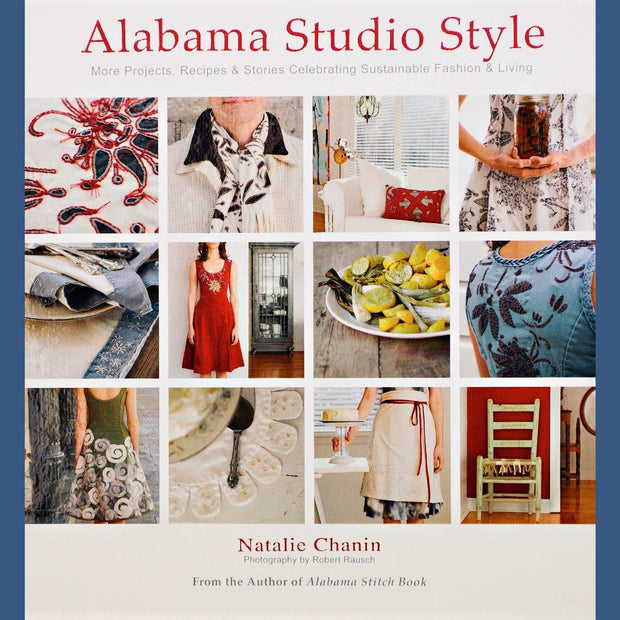 Alabama Dtudio Style: More Projects, Recipes & Stories Celebrating Sustainable Fashion & Living