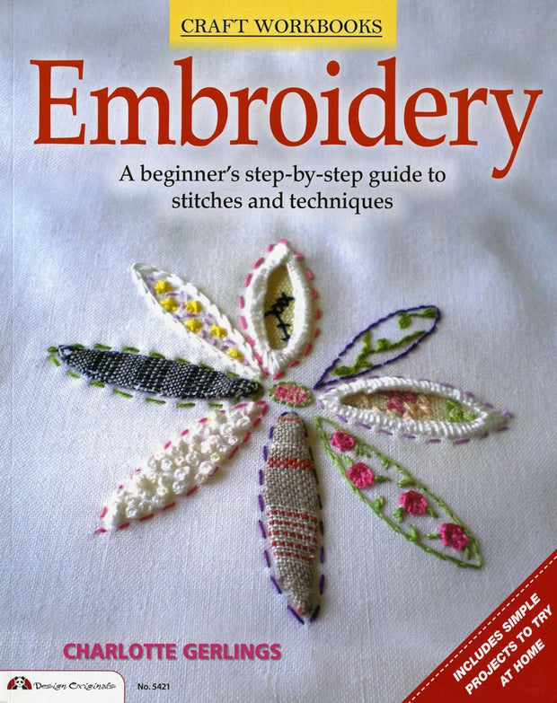 Embroidery A Beginner's Step-by-Step Guide to Stitches and Techniques