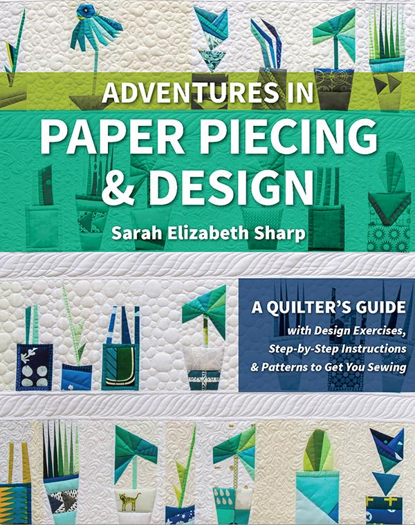 Adventures In Paper Piecing & Design