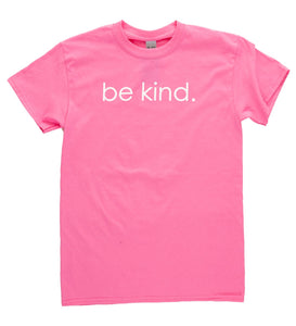 "Unisex ""Be Kind"" T-Shirt Pink with White Writing"