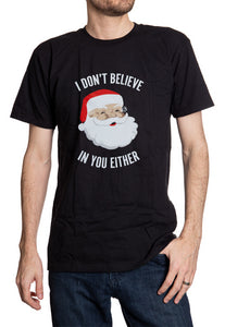 I Don't Believe In You Either Unisex Christmas T-Shirt - Worn on man - black