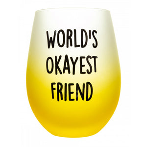 "Frosted Gradient Stemless Wine Glass -"" World's Okayest Friend"""