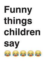 Load image into Gallery viewer, Funny things children say