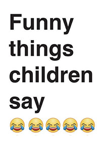 Funny things children say