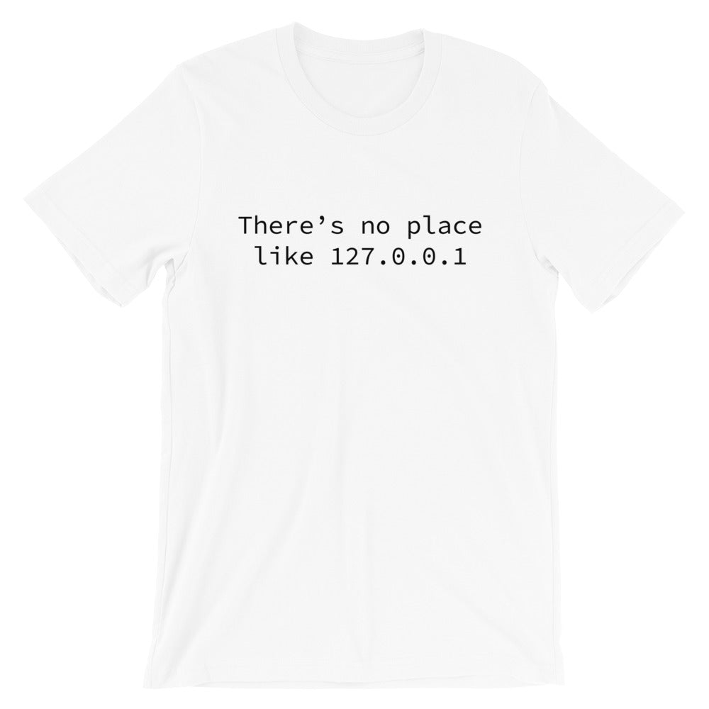 No Place Like Localhost TShirt